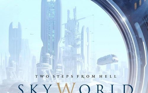 Music You Need to Own: SkyWorld by Two Steps From Hell